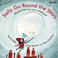 Sally Go Round the Stars: Rhymes from an Irish Childhood (Board book)