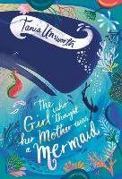 The Girl Who Thought Her Mother Was a Mermaid (Hardback)