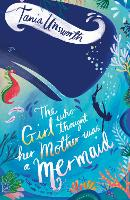 The Girl Who Thought Her Mother Was a Mermaid (Paperback)