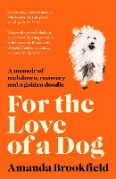 For the Love of a Dog (Paperback)