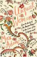 Unquiet Women: From the Dusk of the Roman Empire to the Dawn of the Enlightenment (Hardback)