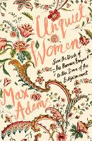 Unquiet Women: From the Dusk of the Roman Empire to the Dawn of the Enlightenment (Paperback)