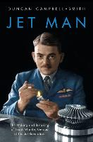 Jet Man: The Making and Breaking of Frank Whittle, Genius of the Jet Revolution (Hardback)