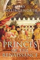 Princes of the Renaissance (Hardback)