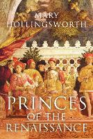 Princes of the Renaissance (Paperback)