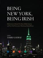 Being New York, Being Irish: Reflections on Twenty-Five Years of Irish America and New York University's Glucksman Ireland House (Hardback)