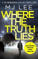 Where The Truth Lies: A completely gripping crime thriller - DI Ridpath Crime Thriller 1 (Paperback)
