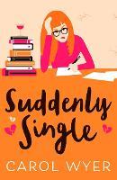 Suddenly Single: A heartwarming romantic comedy (Paperback)