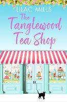 The Tanglewood Tea Shop: A laugh out loud romantic comedy of new starts and finding home - Tanglewood Village series 1 (Paperback)