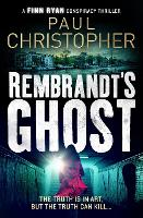 Rembrandt's Ghost - The Finn Ryan Conspiracy Thrillers 3 (Paperback)