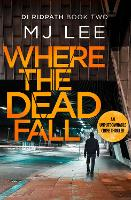 Where The Dead Fall: A completely gripping crime thriller - DI Ridpath Crime Thriller 2 (Paperback)