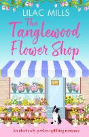 The Tanglewood Flower Shop: An absolutely perfect uplifting romance - Tanglewood Village series 2 (Paperback)