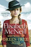 Mistress of Green Tree Mill: A heartwarming saga of rags to riches (Paperback)