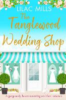The Tanglewood Wedding Shop: A gorgeously heart-warming and fun romance - Tanglewood Village series 3 (Paperback)