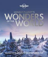 Lonely Planet's Wonders of the World - Lonely Planet (Hardback)