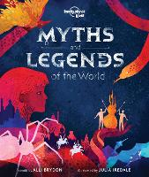 Myths and Legends of the World - Lonely Planet Kids (Hardback)