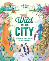 Wild In The City - Lonely Planet Kids (Hardback)