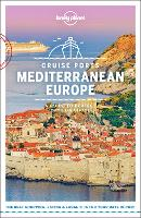 Lonely Planet Cruise Ports Mediterranean Europe - Travel Guide (Paperback)