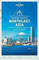 Lonely Planet Cruise Ports Northeast Asia - Travel Guide (Paperback)
