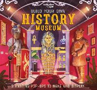 Build Your Own History Museum - Lonely Planet Kids (Hardback)