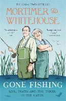 Mortimer & Whitehouse: Gone Fishing