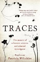 Traces: The memoir of a forensic scientist and criminal investigator (Paperback)