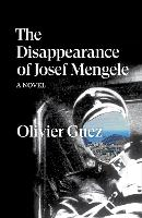 The Disappearance of Josef Mengele: A Novel (Paperback)