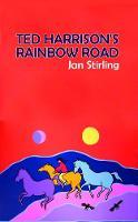 Ted Harrison's Rainbow Road (Hardback)