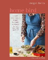 Home Bird: Simple, Low-Waste Recipes for Family and Friends (Hardback)