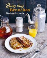 Lazy Day Brunches: Relaxed Recipes for the Morning (Hardback)