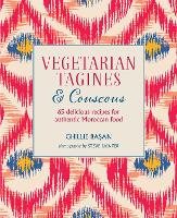 Vegetarian Tagines & Couscous: 65 Delicious Recipes for Authentic Moroccan Food (Hardback)
