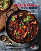 The Dutch Oven Cookbook: More Than 65 Recipes for One-Pot Cooking (Hardback)