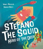 Stefano the Squid: Hero of the Deep (Hardback)