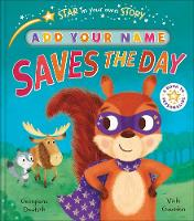 Star in Your Own Story: Saves the Day - Star in Your Own Story (Hardback)