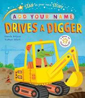 Star in Your Own Story: Drives a Digger - Star in Your Own Story (Hardback)