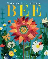 Bee: Nature's tiny miracle (Board book)