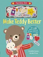 Make Teddy Better - Funtime Felt 1 (Board book)