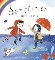 Sometimes: A Book of Feelings (Hardback)