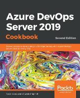 Azure DevOps Server 2019 Cookbook