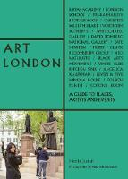 Art London: A Guide to Places, Events and Artists - The London Series (Paperback)