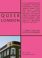 Queer London: A Guide to the City's LGBTQ+ Past and Present - The London Series (Paperback)