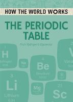 How the World Works: The Periodic Table: From Hydrogen to Oganesson - How the World Works (Paperback)