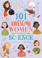 101 Awesome Women Who Transformed Science - 101 Women (Paperback)