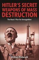 Hitler's Secret Weapons of Mass Destruction: The Nazi Plan for Final Victory (Paperback)