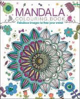 Mandala Colouring Book: Fabulous Images to Free your Mind (Paperback)