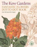 The Kew Gardens Fantastic Flowers Dot-to-Dot Book - Kew Gardens Art & Activities (Paperback)