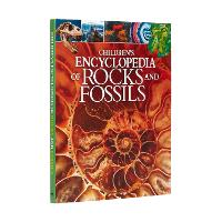 Children's Encyclopedia of Rocks and Fossils - Arcturus Children's Reference Library (Hardback)