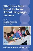 What Teachers Need to Know About Language - CAL Series on Language Education (Paperback)