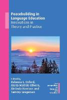 Peacebuilding in Language Education: Innovations in Theory and Practice - New Perspectives on Language and Education (Paperback)