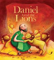 Daniel and the Lions - My First Bible Story Series (Paperback)